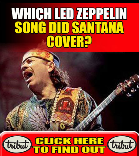 Tribut Apparel, 'When Music Really Matters'. Which Led Zeppelin song did Santana cover? Click here to find out.