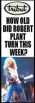 How old did Robert Plant turn this week? Click to view Tribut's This Week In Rock Culture.