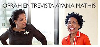 Oprah entrevista Ayana mathis