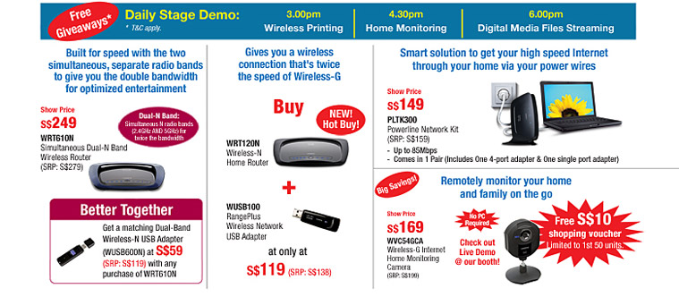 Daily Stage Demo: 3.00pm (Wireless Printing), 4.30pm (Home Monitoring), 6.00pm (Digital Media Files Streaming)